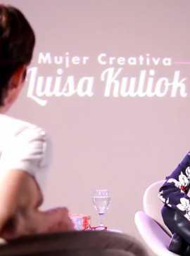 Mujeres Creativas - Luisa Kuliok